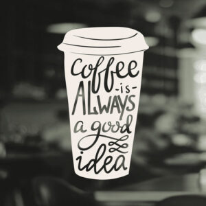 Coffee-Good-Idea-Cup-Kitchen-Window-Shop-Sticker-Vinyl-Decal-Art-Pub-Cafe-Decor-262413622276