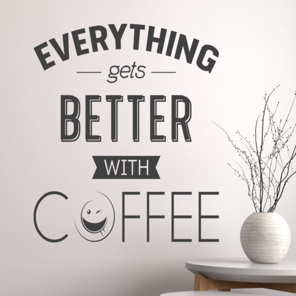 Everything-gets-better-with-Coffee-Wall-Sticker-Vinyl-Decal-Art-Pub-Cafe-Decor-253604588387