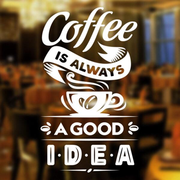 Cofee-is-always-a-Good-Idea-Cafe-Shop-vinyl-sticker-Window-Wall-art-sign-decor-263094212548