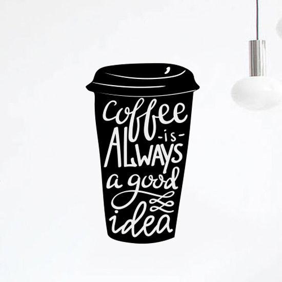 Coffee-Good-Idea-Cup-Kitchen-Wall-Sticker-Vinyl-Decal-Art-Pub-Cafe-Decor-252373659139